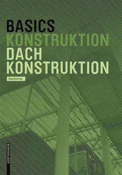 Basics Dachkonstruktion 2.A. von Brotrück,  Tanja