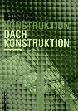 Basics Dachkonstruktion ((Neuausgabe)) von Bielefeld,  Bert