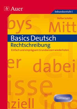 Basics Deutsch: Rechtschreibung von Schaefer, Stefan