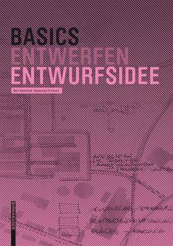 Basics Entwurfsidee von Bielefeld,  Bert, El khouli,  Sebastian
