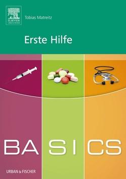 BASICS Erste Hilfe von Matreitz,  Tobias