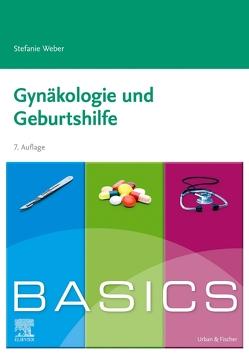BASICS Gynäkologie und Geburtshilfe von Weber,  Stefanie