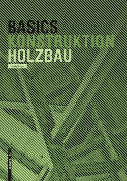 Basics Holzbau von Steiger,  Ludwig