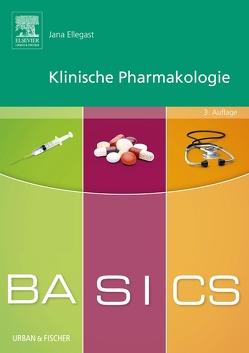 BASICS Klinische Pharmakologie von Ellegast,  Jana