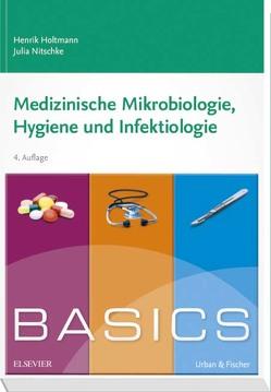 BASICS Medizinische Mikrobiologie, Hygiene und Infektiologie von Holtmann,  Henrik, Nitschke,  Julia