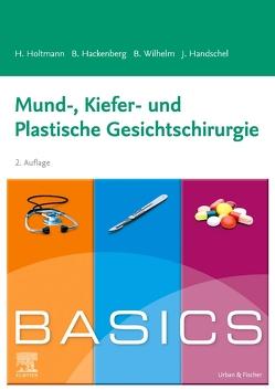 BASICS Mund-, Kiefer- und Plastische Gesichtschirurgie von Hackenberg,  Berit, Handschel,  Jörg, Holtmann,  Henrik, Wilhelm,  Sven Bastian