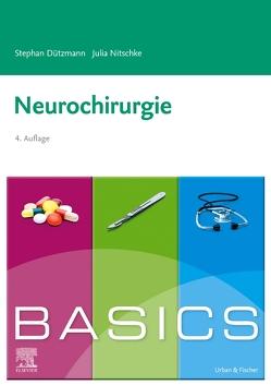 BASICS Neurochirurgie von Dützmann,  Stephan, Nitschke,  Julia