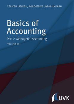 Basics of Accounting von Berkau,  Carsten, Berkau,  Keabetswe Sylvia