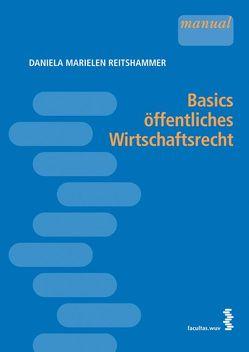 Basics öffentliches Wirtschaftsrecht von Reitshammer,  Daniela