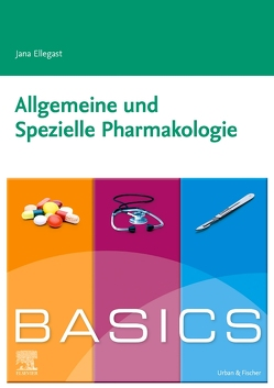 Basics Pharmakologie von Ellegast,  Jana