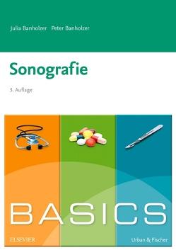 BASICS Sonografie von Banholzer,  Julia, Banholzer,  Peter