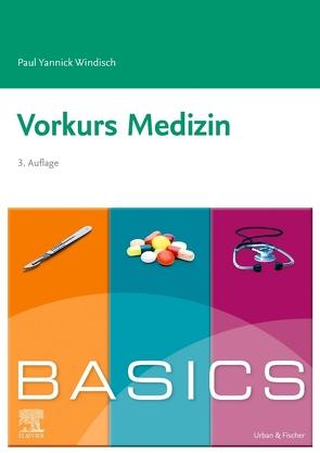 BASICS Vorkurs Medizin von Windisch,  Paul Yannick