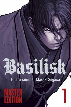 Basilisk Master Edition 1 von Segawa,  Masaki, Wetherell,  Janine, Yamada,  Futaro
