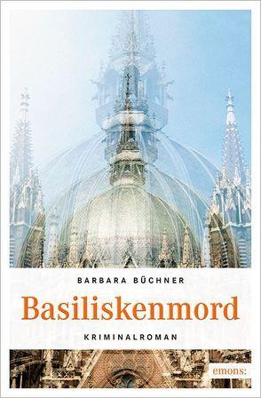 Basiliskenmord von Büchner,  Barbara