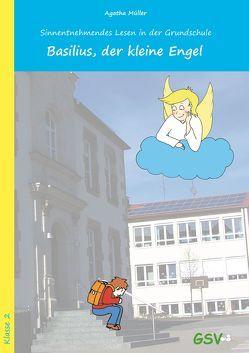 Basilius, der kleine Engel. Sinnentnehmendes Lesen in der Grundschule von Müller,  Agatha, Takac,  Tamara