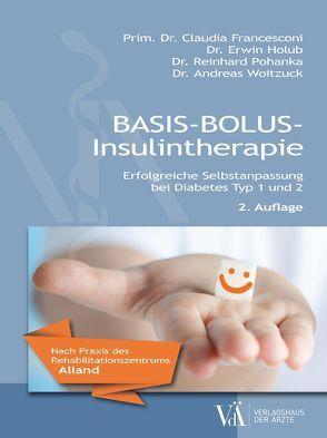 Basis-Bolus-Insulintherapie von Francesconi,  Mario, Holub,  Erwin, Pohanka,  Reinhard, Woitzuck,  Andreas
