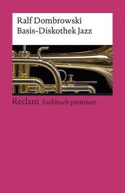 Basis-Diskothek Jazz von Dombrowski,  Ralf