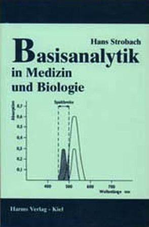 Basisanalytik in Medizin und Biologie von Strobach,  Hans