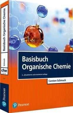 Basisbuch Organische Chemie von Schmuck,  Carsten