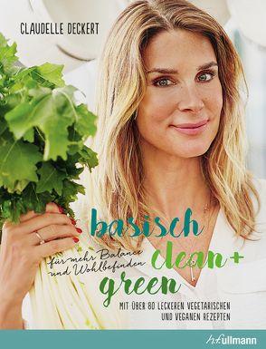 Basisch clean + green für mehr Balance und Wohlbefinden von Deckert,  Claudelle