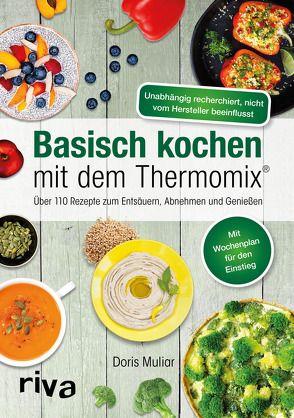 Basisch kochen mit dem Thermomix® von Muliar,  Doris