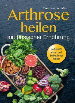 Arthrose heilen mit basischer Ernährung von Muth,  Rosemarie
