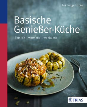 Basische Genießer-Küche von Lange-Fricke,  Iris
