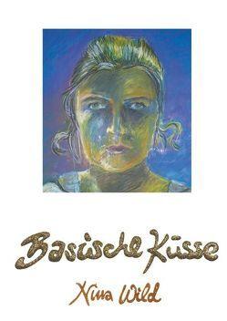 Basische Küsse von Wild,  Nina