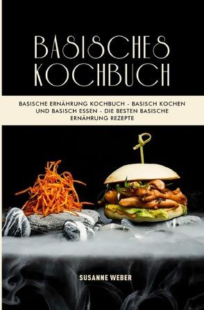 Basisches Kochbuch 2021# von Weber,  Susanne