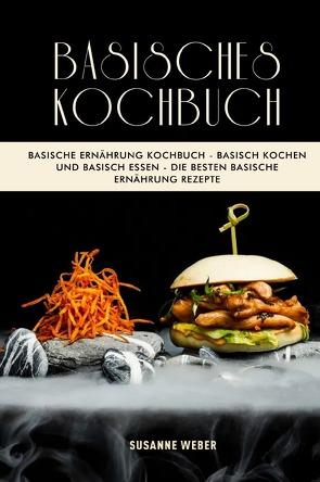 Basisches Kochbuch von Weber,  Susanne