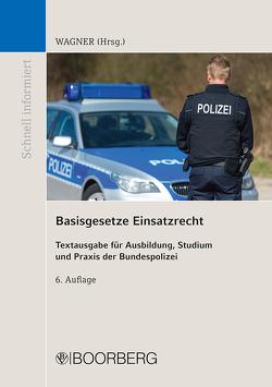 Basisgesetze Einsatzrecht von Wagner,  Marc