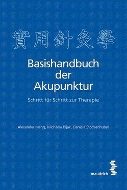 Basishandbuch der Akupunktur von Bijak,  Michaela, Meng,  Alexander, Stockenhuber,  Daniela