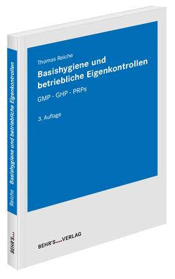 Basishygiene und betriebliche Eigenkontrollen von Reiche,  Dr. Thomas