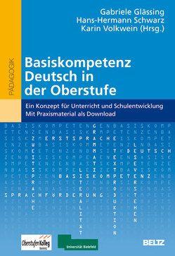Basiskompetenz Deutsch in der Oberstufe von Glässing,  Gabriele, Schwarz,  Hans-Hermann, Volkwein,  Karin