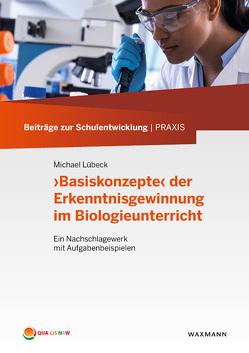 'Basiskonzepte' der Erkenntnisgewinnung im Biologieunterricht von Lübeck,  Michael