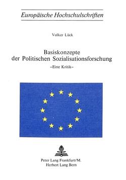 Basiskonzepte der politischen Sozialisationsforschung von Lück,  Volker