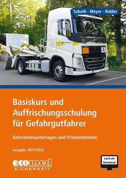Basiskurs und Auffrischungsschulung für Gefahrgutfahrer von Meyer,  Tom, Ridder,  Klaus, Sabath,  Uta
