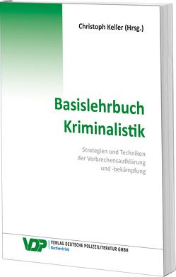 Basislehrbuch Kriminalistik von Braun,  Frank, Keller,  Christoph, Kirchhoff,  Martin, Mokros,  Rheinhard, Nowrousian,  Bijan