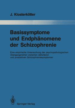 Basissymptome und Endphänomene der Schizophrenie von Berner,  Peter, Klosterkötter,  Joachim