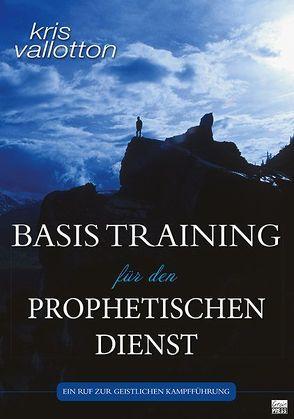 Basistraining für den prophetischen Dienst von Dengler,  Anna, Vallotton,  Kris