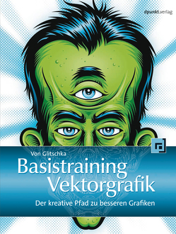 Basistraining Vektorgrafik von Glitschka,  Von