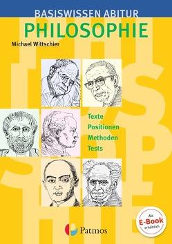 Basiswissen Abitur Philosophie – Abitur 2019/2020 / Basiswissen Abitur Philosophie von Wittschier,  Michael