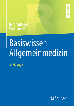 Basiswissen Allgemeinmedizin von Peter,  Wolfgang, Riedl,  Bernhard