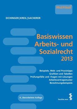 Basiswissen Arbeits- und Sozialrecht 2013 von Eichinger,  Julia, Kreil,  Linda, Sacherer,  Remo