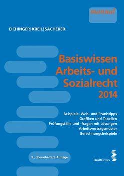 Basiswissen Arbeits- und Sozialrecht 2014 von Eichinger,  Julia, Kreil,  Linda, Sacherer,  Remo