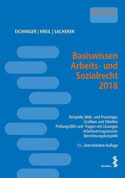 Basiswissen Arbeits- und Sozialrecht 2018 von Eichinger,  Julia, Kreil,  Linda, Sacherer,  Remo