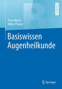 Basiswissen Augenheilkunde von Plange,  Niklas, Walter,  Peter