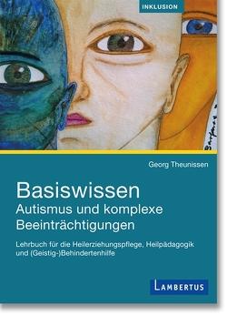Basiswissen Autismus und komplexe Beeinträchtigungen von Theunissen,  Prof. Dr. Georg