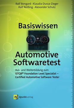 Basiswissen Automotive Softwaretest von Bongard,  Ralf, Dussa-Zieger,  Klaudia, Reißing,  Ralf, Schulz,  Alexander