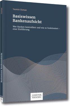 Basiswissen Bankenaufsicht von Osman,  Yasmin